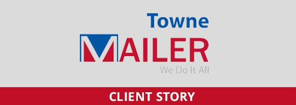Client Story Towne Mailer